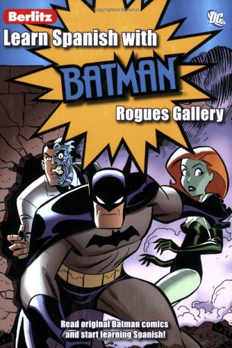 Learn Spanish with Batman: Rogues Gallery (Spanish and Spanish Edition) (9812681817) by Peterson, Scott; Slott, Dan; Templeton, Ty