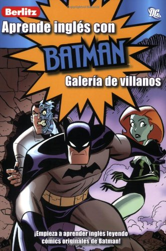 Aprende Ingles Con Batman: Galeria de Villanos (Aprende Ingles Con.../ Learn English With...) (Spanish and Spanish Edition) (9812682023) by Peterson, Scott; Slott, Dan; Templeton, Ty