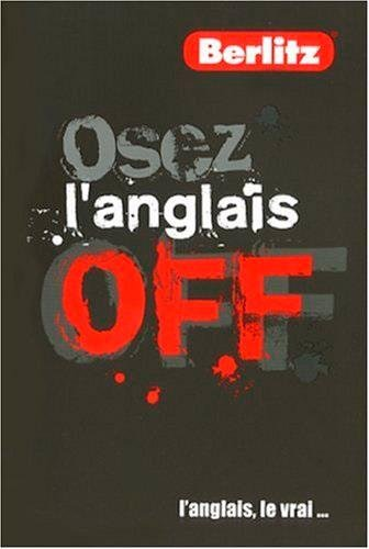 OSEZ L ANGLAIS OFF: OFF