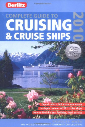 9789812686657: Complete Guide to Cruising & Cruise Ships 2010 (Berlitz Complete Guide to Cruising & Cruise Ships)