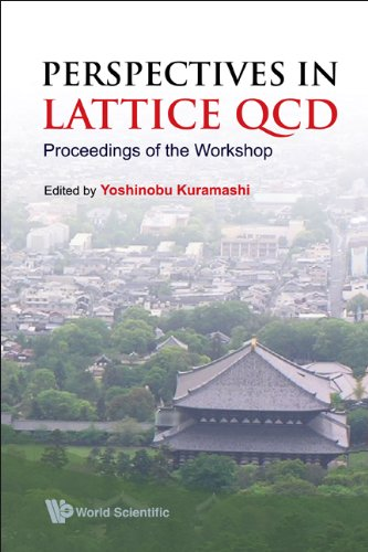 9789812700001: Perspectives in Lattice QCD: Proceedings of the Workshop, Nara International Seminar House, Nara, Japan, 31 October-11 November 2005