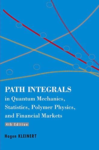 9789812700094: Path Integrals in Quantum Mechanics, Statistics, Polymer Physics, and Financial Markets