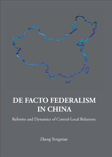 9789812700162: DE FACTO FEDERALISM IN CHINA: REFORMS AND DYNAMICS OF CENTRAL-LOCAL RELATIONS (Series on Contemporary China)