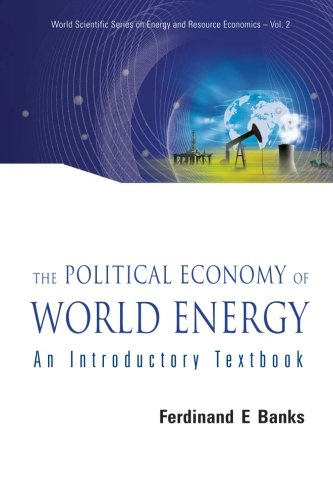 9789812700377: Political Economy Of World Energy, The: An Introductory Textbook (World Scientific Series on Energy and Resource Economies)