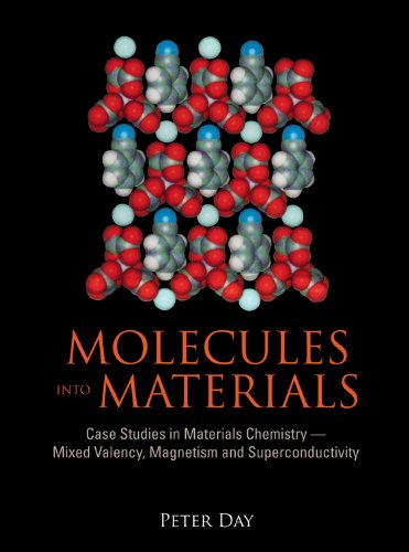 9789812700384: Molecules into Materials: Case Studies in Materials Chemistry--Mixed Valency, Magnetism and Superconductivity