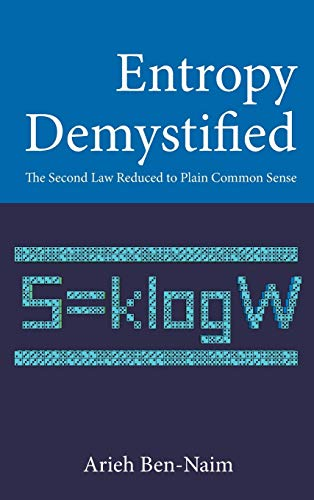 9789812700520: Entropy Demystified: The Second Law Reduced to Plain Common Sense
