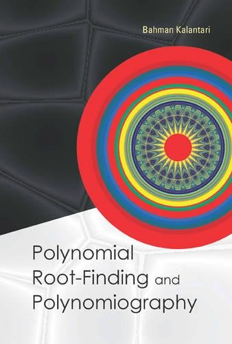 9789812700599: Polynomial Root-finding and Polynomiography