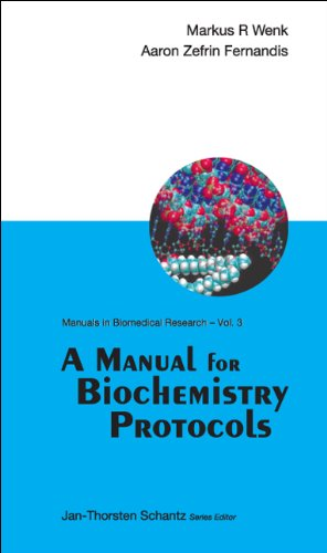 A Manual for Biochemistry Protocols (Manuals in: Markus R. Wenk;