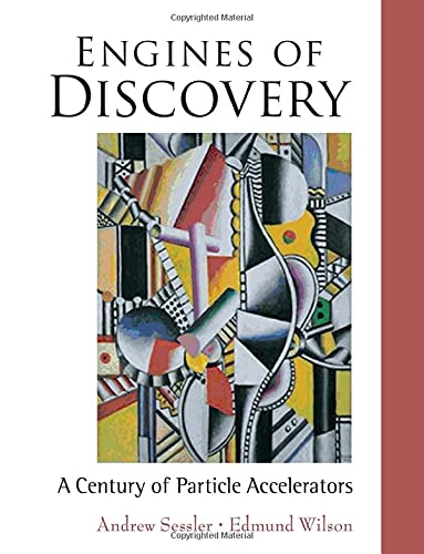 Engines Of Discovery: A Century Of Particle Accelerators (9789812700711) by Andrew Sessler