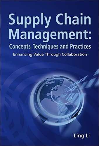 9789812700728: Supply Chain Management: Concepts, Techniques and Practices Enhancing Value Through Collaboration