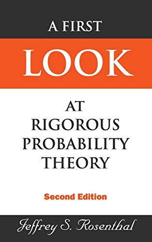 9789812703705: A First Look at Rigorous Probability Theory
