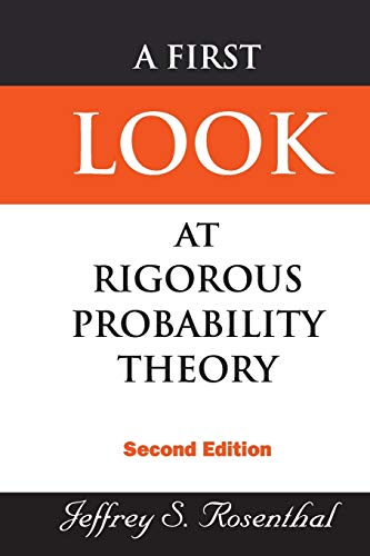 9789812703712: A First Look at Rigorous Probability Theory