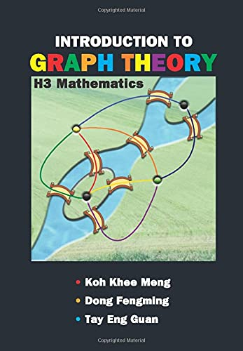 Introduction to Graph Theory: H3 Mathematics: K. M. Koh;