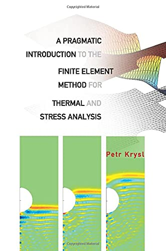 9789812704115: A Pragmatic Introduction to the Finite Element Method for Thermal and Stress Analysis: With the MATLAB Toolkit Sofea