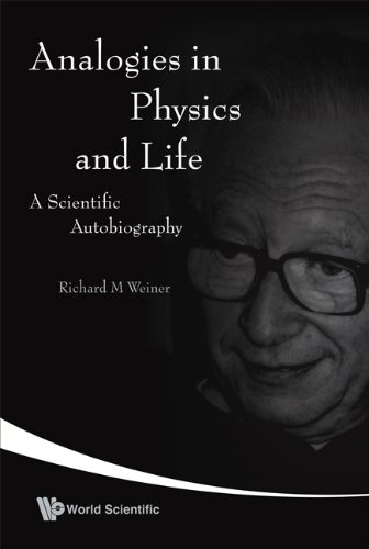 9789812704702: Analogies in Physics and Life: A Scientific Autobiography