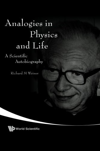 9789812704719: Analogies in physics and life: a scientific autobiography