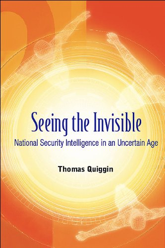 9789812704825: Seeing the Invisible: National Security Intelligence in an Uncertain Age