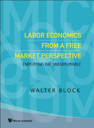 9789812705686: Labor Economics from a Free Market Perspective: Employing the Unemployable