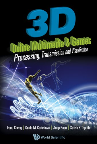 3d Online Multimedia and Games: Processing, Visualization: Irene Cheng, Guido
