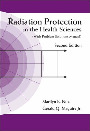 Radiation Protection in the Health Sciences [With: Noz, Marilyn E.