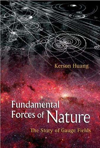 9789812706447: Fundamental Forces Of Nature: The Story Of Gauge Fields