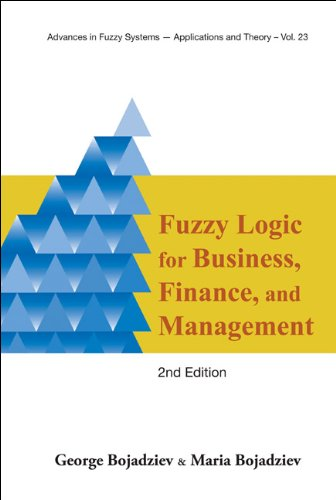Fuzzy Logic for Business, Finance, and Management: George Bojadziev, Maria