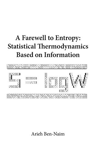 9789812707062: A FAREWELL TO ENTROPY: Statistical Thermodynamics Based on Information