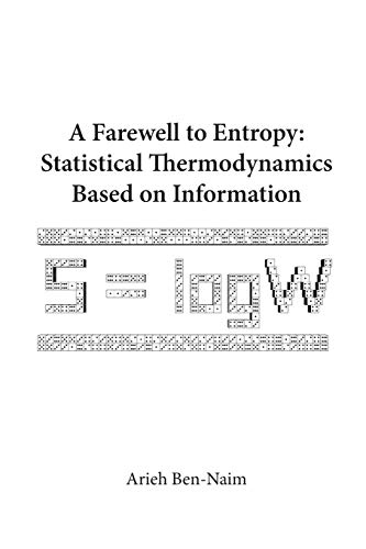 9789812707079: Farewell To Entropy, A: Statistical Thermodynamics Based On Information