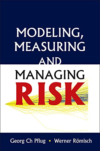 Modeling, Measuring and Managing Risk (Hardback): Georg Ch. Pflug, Werner Romisch