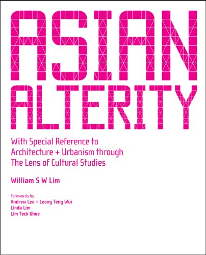 9789812707710: Asian Alterity: With Special Reference to Architecture & Urbanism Through the Lens of Cultural Studies