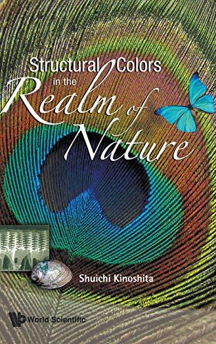 Structural Colors in the Realm of Nature: Kinoshita, Shuichi