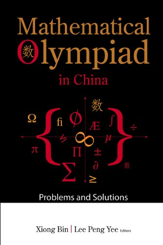 Mathematical Olympiad in China: Problems and Solutions: Bin Xiong, .