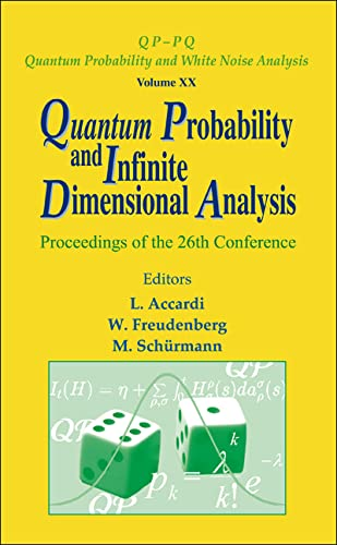 9789812708519: Quantum Probability and Infinite Dimensional Analysis: Proceedings of the 26th Conference, Levico, Italy, 20-26 February 2005 (Quantum Probability and White Noise Analysis)