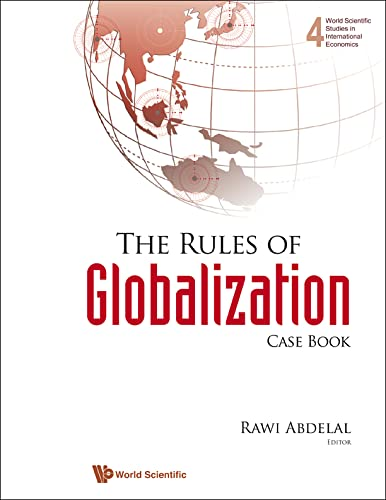 9789812709271: The Rules Of Globalization: Case Book (World Scientific Studies in International Economics)
