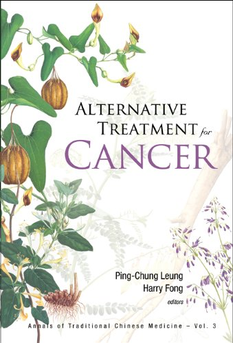 Alternative Treatment for Cancer (Annals of Traditional: Ping-Chung Leung; Editor-Ping-Chung