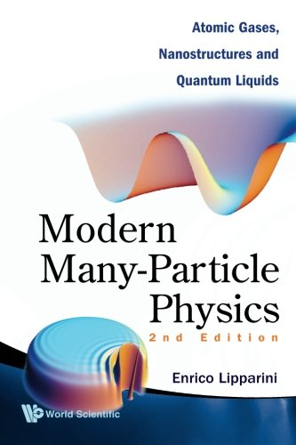 9789812709325: Modern Many-Particle Physics: Atomic Gases, Nanostructures And Quantum Liquids (2Nd Edition)