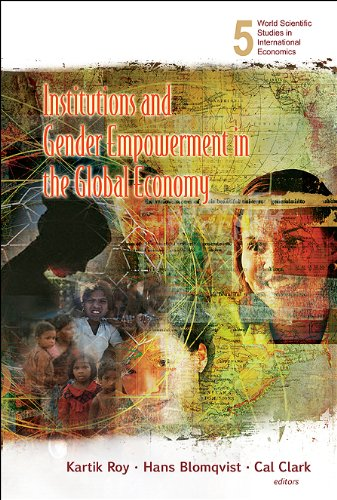 Institutions and Gender Empowerment in the Global Economy: Developing Countries, by Roy: Roy, ...