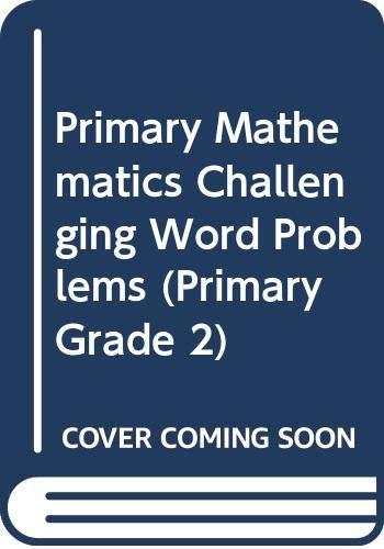 9789812711717: Primary Mathematics Challenging Word Problems (Primary Grade 2)