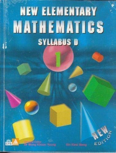 New Elementary Mathematics, Level 1, Syllabus D: Sin Kwai Meng