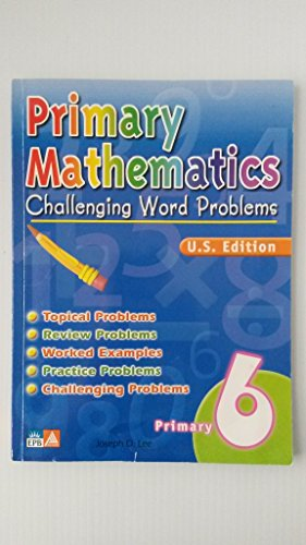 9789812719706: Primary Mathematics: Challenging Word Problems, U.S. Edition, Level 6
