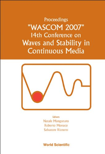 WAVES AND STABILITY IN CONTINUOUS MEDIA - PROCEEDINGS OF THE 14TH CONFERENCE ON WASCOM 2007: MONACO...