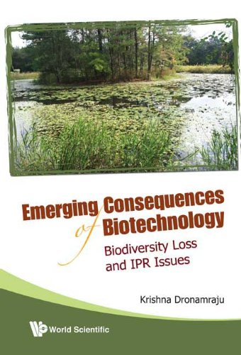 9789812775009: Emerging Consequences of Biotechnology: Biodiversity Loss and IPR Issues