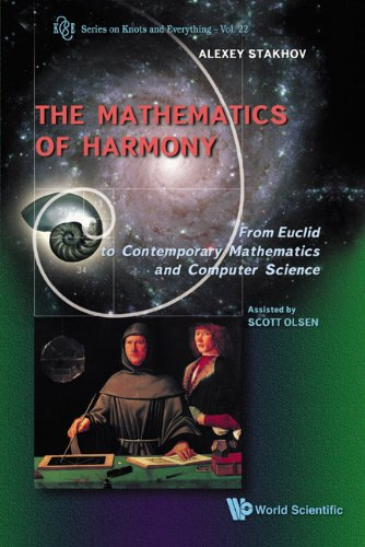 9789812775825: The Mathematics of Harmony: From Euclid to Contemporary Mathematics and Computer Science (Series on Knots and Everything) (Series in Knots and Everything)