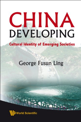 9789812778635: China Developing: Cultural Identity of Emerging Societies