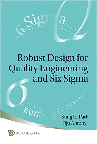 9789812778673: Robust Design for Quality Engineering and Six Sigma