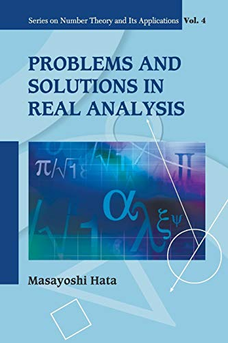 Problems And Solutions In Real Analysis (Series on Number Theory and Its Applications) Vol. 4