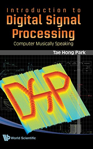 9789812790279: Introduction To Digital Signal Processing: Computer Musically Speaking