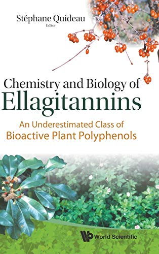 9789812797407: CHEMISTRY AND BIOLOGY OF ELLAGITANNINS: AN UNDERESTIMATED CLASS OF BIOACTIVE PLANT POLYPHENOLS