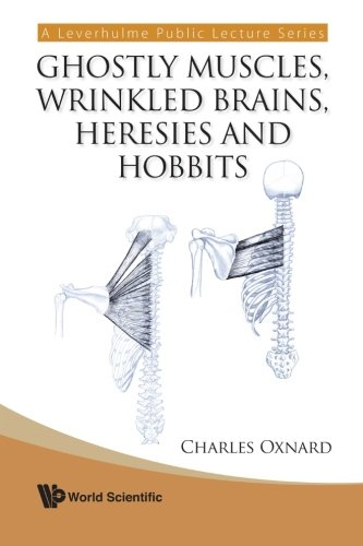 9789812797438: Ghostly Muscles, Wrinkled Brains, Heresies and Hobbits: A Leverhulme Lecture Series