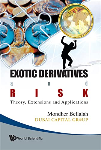 9789812797476: Exotic Derivatives And Risk: Theory, Extensions And Applications